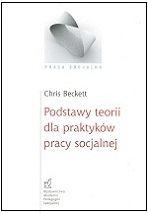 chris_beckett_praca_socjalna_podstawy_teorii